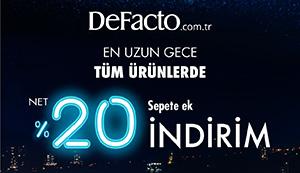 DeFacto Tüm Ürünlerde En Uzun Geceye Özel %20 İndirim!